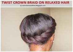 Tomes Edition: Twist Crown Braid on Relaxed hair…