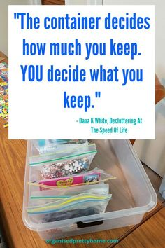 """Use this tip to limit the amount of clutter in your home and life: """"The container decides how much you keep."""""""