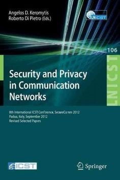 Security and Privacy in Communication Networks: 8th International Icst Conference, Securecomm 2012, Padua, Italy,...