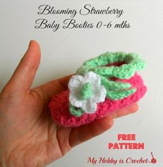 My Hobby Is Crochet: Blooming Strawberry Crochet Baby Booties 0-6 mths Free Crochet Pattern