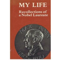 Born, Max. My Life: Recollections of a Nobel Laureate. London: Taylor & Francis, 1978. [QC16 .B624 A3213 (Gerstein)] http://go.utlib.ca/cat/3947232