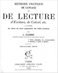 Manuels anciens: Méthode Pratique de Langage et de Lecture, dEcriture et de Calcul, CP, par Irénée Carré