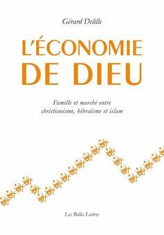 L'Économie de Dieu, Famille et marché entre christianisme, hébraïsme et islam
