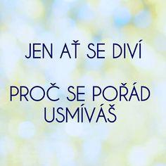 @makroklid #makroklid #citaty #budoucnost #radost #usmev #pohoda #stesti #vyrovnanost Mood, Quotes, Qoutes, Quotations, Sayings