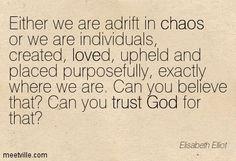 Quotation-Elisabeth-Elliot-god-trust-love-chaos-inspirational-Meetville-Quotes-100327.jpg (403×275)