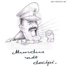 """""""Mundus vult decipi- Die Welt will betrogen sein."""" Diktatoren-Edition. (Zu bestellen auf www.primatebrain.com.)"""
