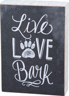 "Primitives By Kathy Black Box Sign - ""Live Love Bark"" #PrimitivesByKathy…"