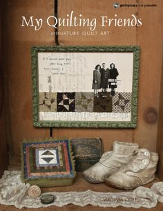 quilting-friends-Book from Galloping Pony Studios Small Quilts, Mini Quilts, Black And White Quilts, Black White, Quilt Display, Primitive Quilts, Collage Techniques, Miniature Quilts, Doll Quilt