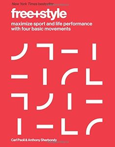 Free+Style: Maximize Sport and Life Performance with Four Basic Movements by Carl Paoli