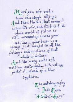 """""""Have you ever read a book in a single sitting?"""" (from the Autobiography of Jane Eyre) [Quote in my calligraphy :) ]"""