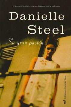 DESCARGA SU LIBRO GRAN PASIÓN POR DANIELLE STEEL EN PDF Y EN ESPAÑOL  http://helpbookhn.blogspot.com/2013/06/libro-su-gran-pasion-de-danielle-steel.html