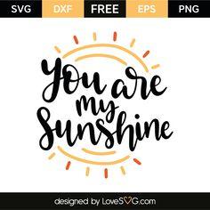 You are my sunshine Free Svg Cut Files, Svg Files For Cricut, Cricut Vinyl, Sunshine Quotes, Applique, Cricut Tutorials, Cricut Ideas, Silhouette Cameo Projects, Cricut Creations