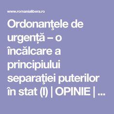 Ordonanţele de urgență – o încălcare a principiului separaţiei puterilor în stat (I) | OPINIE | Romania Libera Liberia