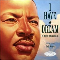 """I Have a Dream  -- beautiful & powerful illustrated edition of Dr. MLK's world-chang """"I Have a Dream"""" speech"""