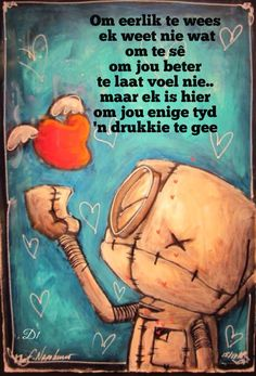 maar ek is hier om jou enige tyd 'n drukkie te gee Be True To Yourself, Afrikaans, Get Well, Holidays And Events, Wisdom Quotes, Favorite Quotes, Thats Not My, Encouragement, Positivity