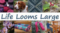 Weaving Blog: Life Looms Large