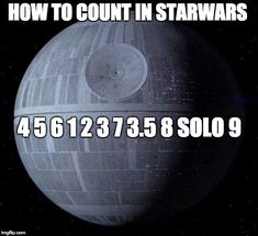 How to count in Star Wars : 4, 5, 6, 1, 2, 3, 7, 3.5, 8, Solo, 9
