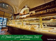 Foodie's Guide to Florence, Italy (Recipes Included)!!!!