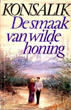 Konsalik ~ De Smaak van Wilde Honing My Passion, Love Story, Van, Books, Movies, Movie Posters, Google, My Crush, Libros