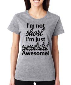 Look at this #zulilyfind! Gray 'I'm Not Short' Crewneck Tee - Plus Too by SignatureTshirts #zulilyfinds