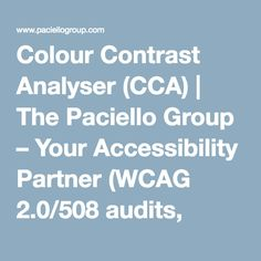 Colour Contrast Analyser (CCA) | The Paciello Group – Your Accessibility Partner (WCAG 2.0/508 audits, VPAT, usability and accessible user experience)