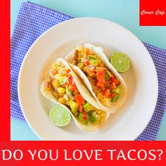 Get the Best #Tacos in the Town at the best #price.. Only at #CornerCafe..