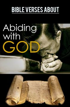 Read Bible verses about abiding with God : http://bible.knowing-jesus.com/topics/Abiding-With-God