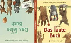 Das laute Buch. Das leise Buch.: Ein Wendebilderbuch: Amazon.de: Deborah Underwood: Bücher