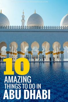 The 10 best things to do in Abu Dhabi. Learn all about the capital of the United Arabian Emirates and all the points of interest and tourist attractions in Abu Dhabi. Where to stay in Abu Dhabi and when to visit. Click for more information on what to see in Abu Dhabi