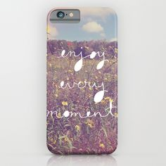 """Enjoy Every Moment"" iPhone Case by Kelli Murray on Society6."