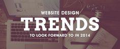 4 Website Design Trends to Look Forward to in 2014