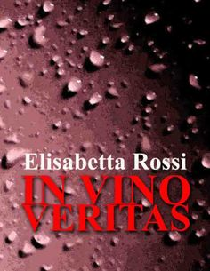 "ebook ""In vino veritas"" di Elisabetta Rossi"