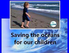 Saving the oceans for our children  http://www.facebook.com/savingtheoceansforourchildren