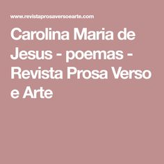 Carolina Maria de Jesus - poemas - Revista Prosa Verso e Arte