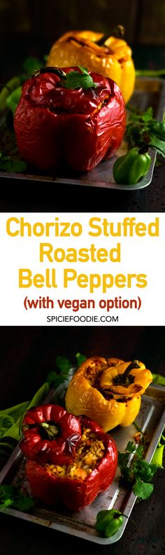Chorizo Stuffed Bell Peppers (with #vegan option)  | #MexicanChorizo