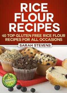 Rice Flour Recipes - 40 Gluten Free Rice Flour Recipes For All Occasions by Sarah Stevens, http://www.amazon.com/dp/B00CXOF8Z8/ref=cm_sw_r_pi_dp_dFTFsb15ZAKF0
