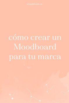 Cómo crear un Moodboard para tu marca Marca Personal, Personal Branding, Social Networks, Mood Boards, Flora, Marketing, Tips, Graphic Design Tips, Instagram Tips