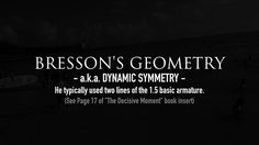Mastering Composition-pov video black and white street photography by tavis leaf glover-022  Bresson's geometry, or dynamic symmetry. He typically used two lines of the 1.5 basic armature.