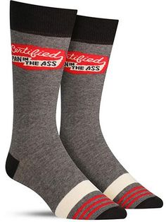 """Funny men's socks that say """"Certified pain in the ass"""""""