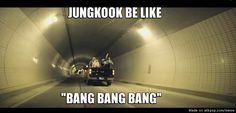"""Jungkook be like: """"ban bang bang"""" - Is it the same tunnel as big bang - bang bang?< i do believe so"""
