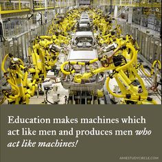 Education makes machines which act like men and produces men who act like machines! Tech Quotes, Acting, Education, How To Make, Men, Teaching, Training, Educational Illustrations, Learning