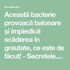 Această bacterie provoacă balonare și împiedică scăderea în greutate, ce este de făcut! - Secretele.com Gut Health, Health And Wellbeing, Health Fitness, Relieve Gas, Health Benefits Of Ginger, Restless Leg Syndrome, Health Insurance Companies, Lower Blood Pressure, Natural Cures