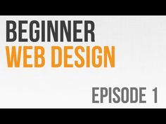 Beginner Web Design Ep. 1: What is Web Design? - YouTube