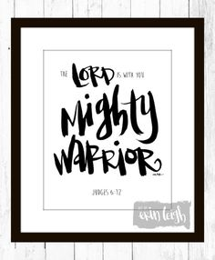 The Lord is with you mighty warrior Judges 6:12 by artbyerinleigh