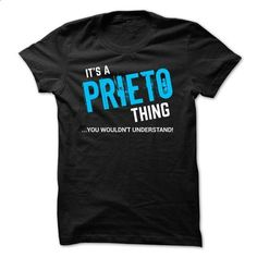 SPECIAL - It a PRIETO thing      - #gift for friends #awesome hoodie