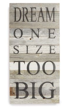 love this wall sign - dream one size too big - YES!!