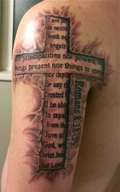 Cross and Bible quote Tattoo  For I am convinced that neither death nor life, neither angels nor demons,neither the present nor the future, nor any powers, neither height nor depth, nor anything else in all creation, will be able to separate us from the love of God that is in Christ Jesus our Lord