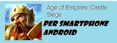 UNIVERSO NOKIA: Gioco strategico per smartphone Android Age of Emp...
