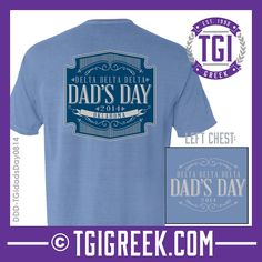 Delta Delta Delta - TGI Greek - Comfort Colors - Greek T-shirts - Dad's Day #TGIGreek #Deltadeltadelta #dadsday