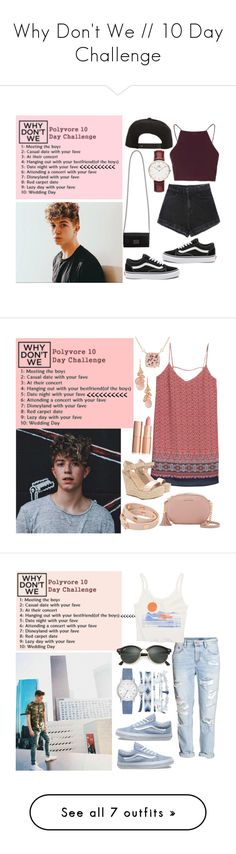 """""""Why Don't We // 10 Day Challenge"""" by hola-hi ❤ liked on Polyvore featuring Roark, Vans, Daniel Wellington, Topshop, WDW, day6, whydontwe, jackavery, polyvore10challenge and MANGO"""